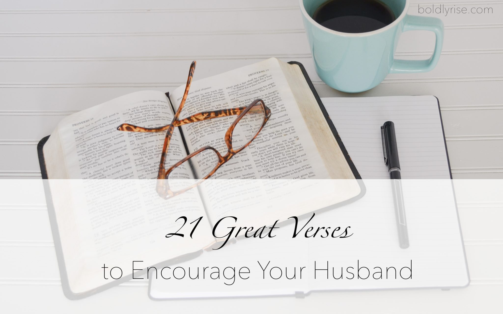 21 great verses to encourage your husband boldly rise